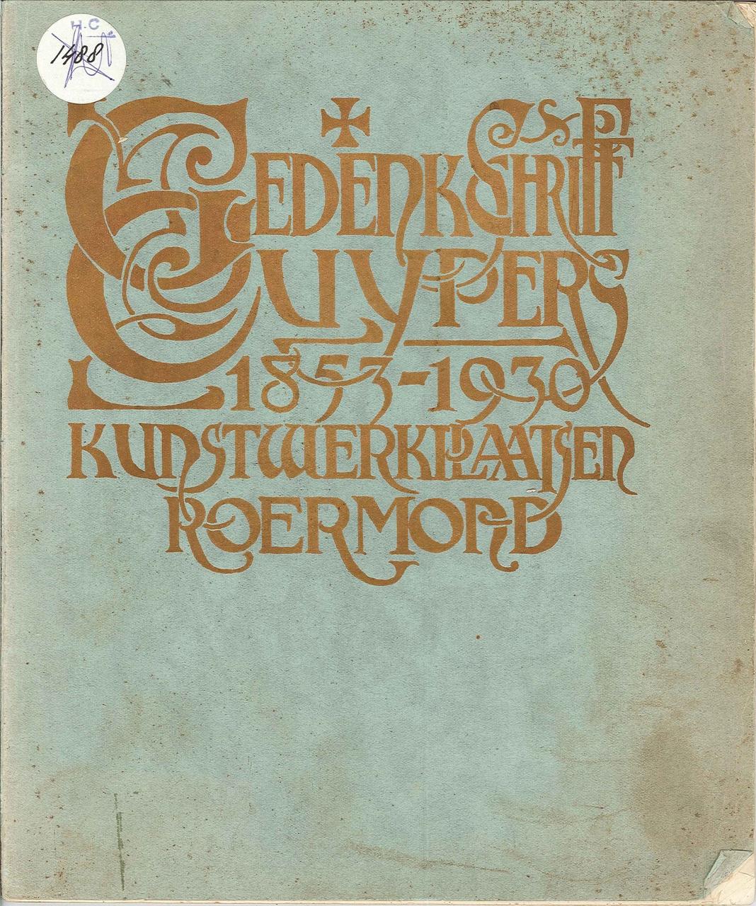 Gedenkschrift Cuypers' kunstwerkplaatsen Roermond 1853-1930